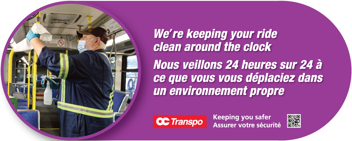 Sign graphic with a photo of an OC Transpo employee cleaning the interior of a bus accompanied by the text: We're keeping your ride clean around the clock.