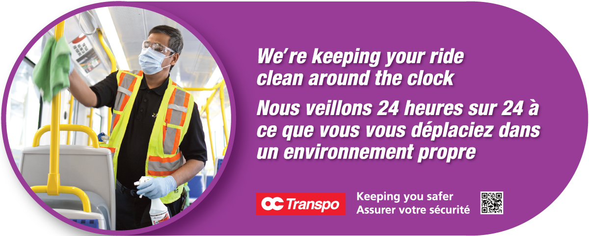 Sign graphic with a photo of an OC Transpo employee cleaning the interior of a train accompanied by the text: We're keeping your ride clean around the clock.