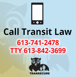 Call Transit Law 613-741-2478 or TTY 613-842-3699