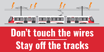 Don't touch the wires. Stay off the tracks